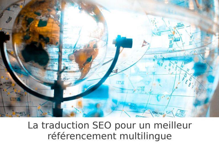 L'importance de la traduction optimisée SEO pour votre site WEB